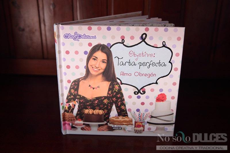 No solo dulces - Sorteo Alma Obregón Objetivo tarta perfecta